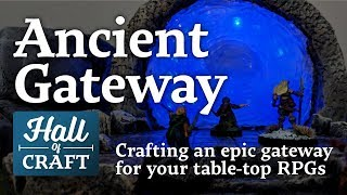 CRAFTING AN ANCIENT GATEWAY FOR MY DND CAMPAIGN - Hall Of Craft (EP12)