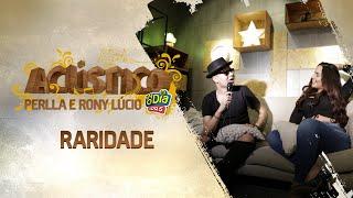 Rony Lucio, Perlla - Raridade (Acústico FM O Dia)