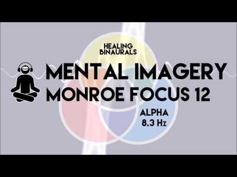 MENTAL IMAGERY MONROE FOCUS 12 (Binaural Beats): 8.3 Hz (Alpha)
