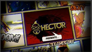 Hector - Clothes Off (Radio Edit)