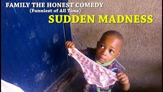 SUDDEN MADNESS (Mark Angel Comedy like) (Family The honest Comedy) (Episode 6)