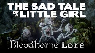 Bloodborne Lore - The Sad Tale of a Little Girl