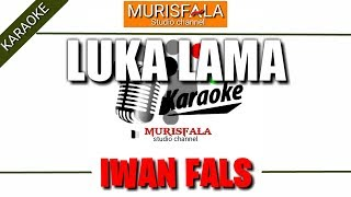 Download Lagu LUKA LAMA - Iwan Fals ( karaoke ) mp3