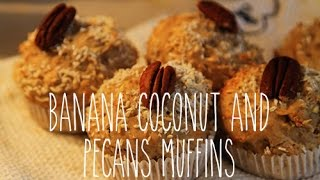 Banana, Coconut And Pecans Muffins | Doyouknowellie