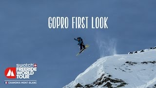 GoPro First Look - Chamonix-Mont-Blanc - Swatch Freeride World Tour 2016