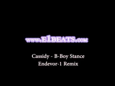 Cassidy - B-Boy Stance Endevor-1 Rap Remix