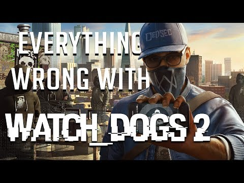 GamingSins: Everything Wrong with Watch Dogs 2