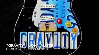 "🎤 ""Gravity"" - John Mayer (cover by Derek ""Matthew"" Zukowski)"