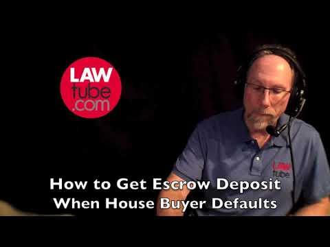 How to get escrow deposit when house buyer defaults