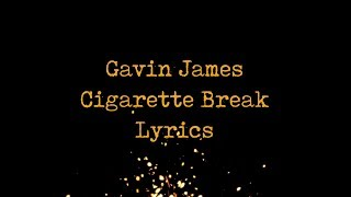Baixar Gavin James - Cigarette Break (JBX Lyrics)