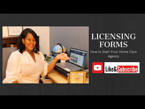 Home Care: Licensing Forms| How To Start Your Home Care Agency