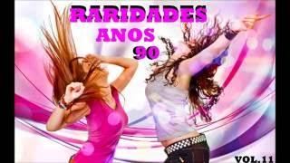 Baixar DANCE ANOS 90  ( SÓ RARIDADES VOL.11 ) COM NOMES