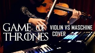 Game of Thrones - Violin vs. Maschine Cover