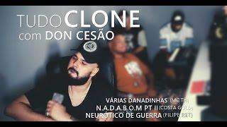 Tudo Clone #04 - DonCesão canta TH, Ret e Costa Gold. part. Cassius Octani (Guitarra)