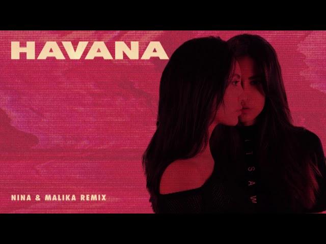 Camila Cabello - Havana   Nina & Malika Remix
