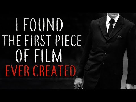 """""""I found the first piece of film ever created"""" Creepypasta"""