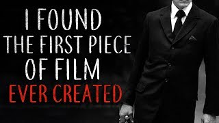 """I found the first piece of film ever created"" Creepypasta"