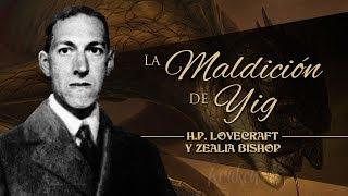 LA MALDICIÓN DE YIG, de H.P. LOVECRAFT y ZEALIA BISHOP - narrado por EL ABUELO KRAKEN 🦑