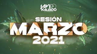 Sesión MARZO 2021 Mix by JAVI KALEIDO (Antes, Ella no es tuya, Location, Los Dioses & 2/Catorce)
