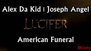 alex-da-kid-joseph-angel---american-funeral