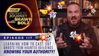 Learning How to Cast Ghosts out of Haunted Buildings! Knowing Your Authority: Your Prophetic Journey