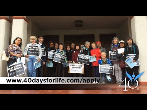 Apply to lead the March 6 - April 14 40 Days for Life Campaign