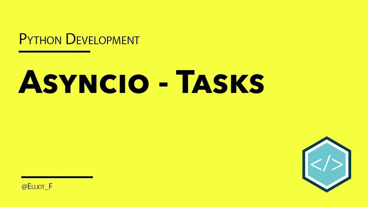 Asyncio Tasks in Python Tutorial