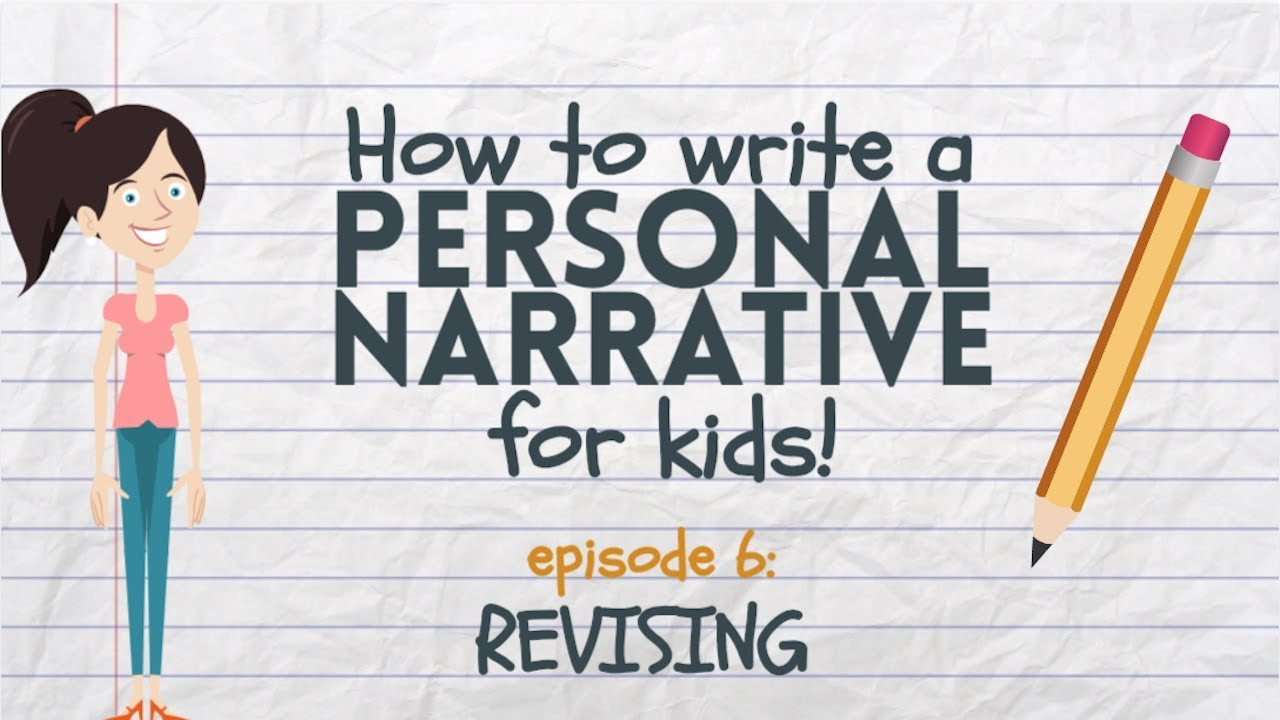 Writing a Personal Narrative: Revising for Kids - YouTube [ 720 x 1280 Pixel ]
