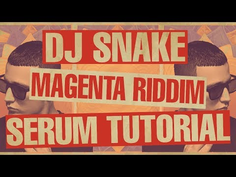 DJ Snake - Magenta Riddim Serum Tutorial [FREE DOWNLOAD]