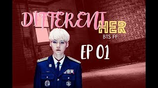 [ BTS FF ] Different her EP 01