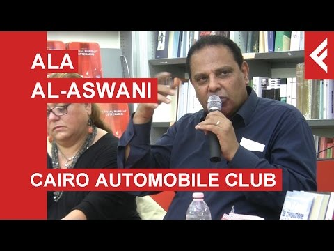 """Ala al-Aswani """"Cairo Automobile Club"""" - La presentazione"""