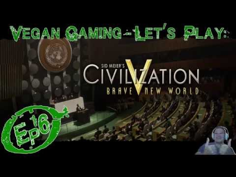 Vegan Gaming - Civilization 5: A Brave New World - Ep16