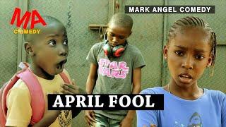 APRIL FOOL (MARK ANGEL COMEDY) (MIND OF FREEKY COMEDY) Latest Nigeria Comedy