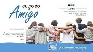 I. P. Pq. São Domingos - 28/04/2019 CULTO DO AMIGO - Matheus 4:1-11