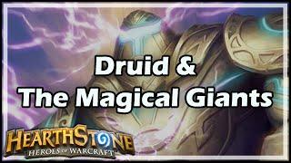 [Hearthstone] Druid & The Magical Giants