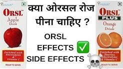 ORSL DRINKING EFFECT AND SIDEEFFECT COMPLETE REVIEW    ORSL HEALTHY OR UNFIT?पीना चाहिए रोज़ की नहीं?