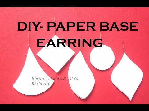 DIY - Paper Base Earring - How to - Paper Earrings