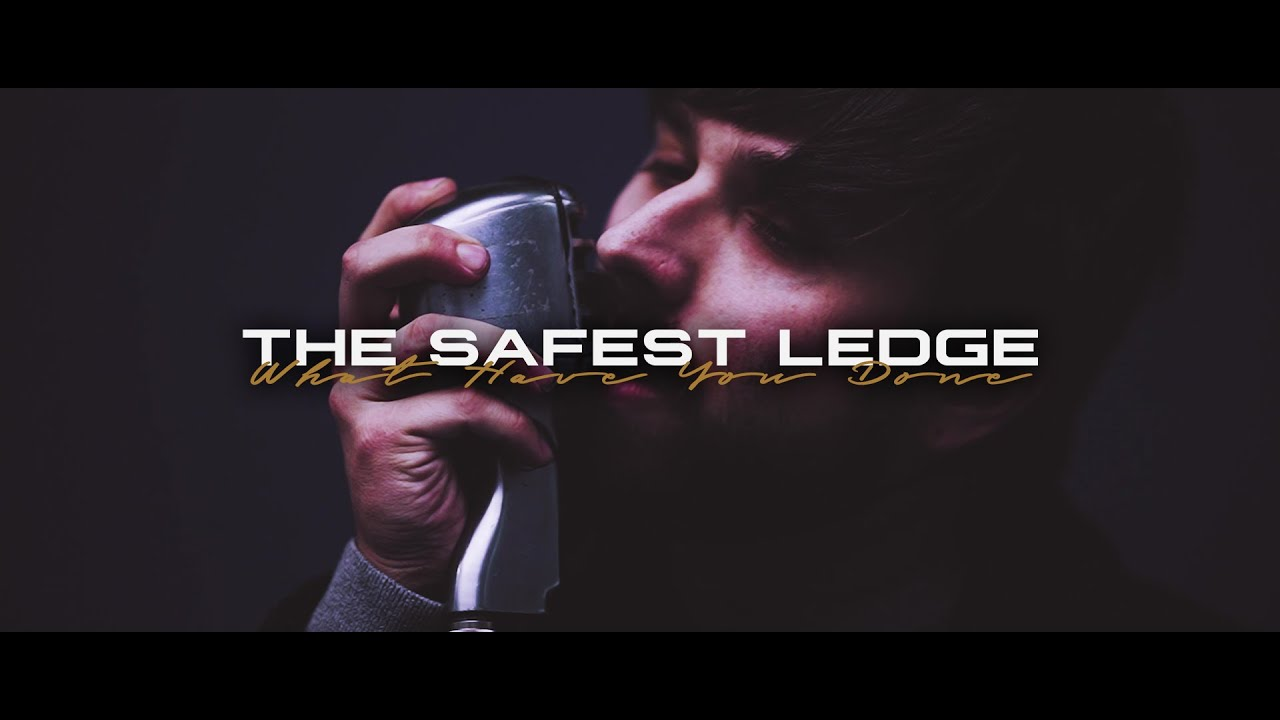 Download The Safest Ledge - What Have You Done (OFFICIAL MUSIC VIDEO)