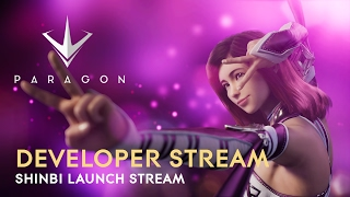 Paragon Developer Live Stream - Shinbi Launch