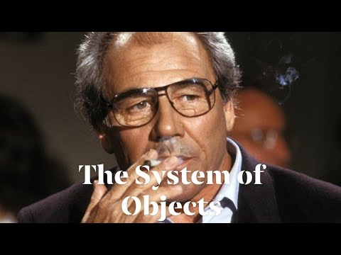 "Jean Baudrillard's ""The System of Objects"""