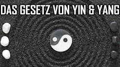 Das Gesetz von Yin & Yang