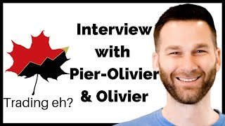 Who loves trading, Eh? An Interview with 2 Canadian College Students Pier-Olivier and Olivier