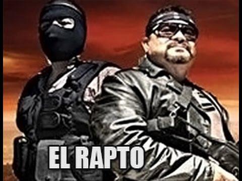 El Rapto  | Trailer Ofifical HD  |  Cine Mexicano Acción