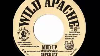 SUPERCAT - Mud up + version (1987 Wild apache)
