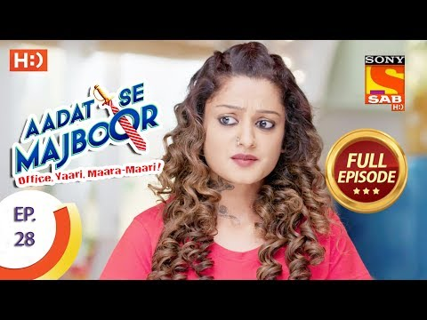Aadat Se Majboor - आदत से मजबूर - Ep 28 - Full Episode - 9th November, 2017