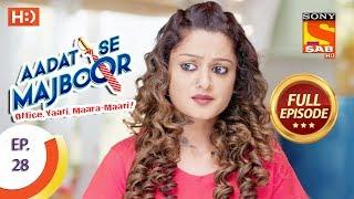 Video Aadat Se Majboor - आदत से मजबूर - Ep 28 - Full Episode - 9th November, 2017 download MP3, 3GP, MP4, WEBM, AVI, FLV November 2017