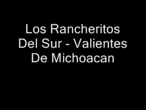 Los Rancheritos Del Sur - Valientes De Michoacan.wmv