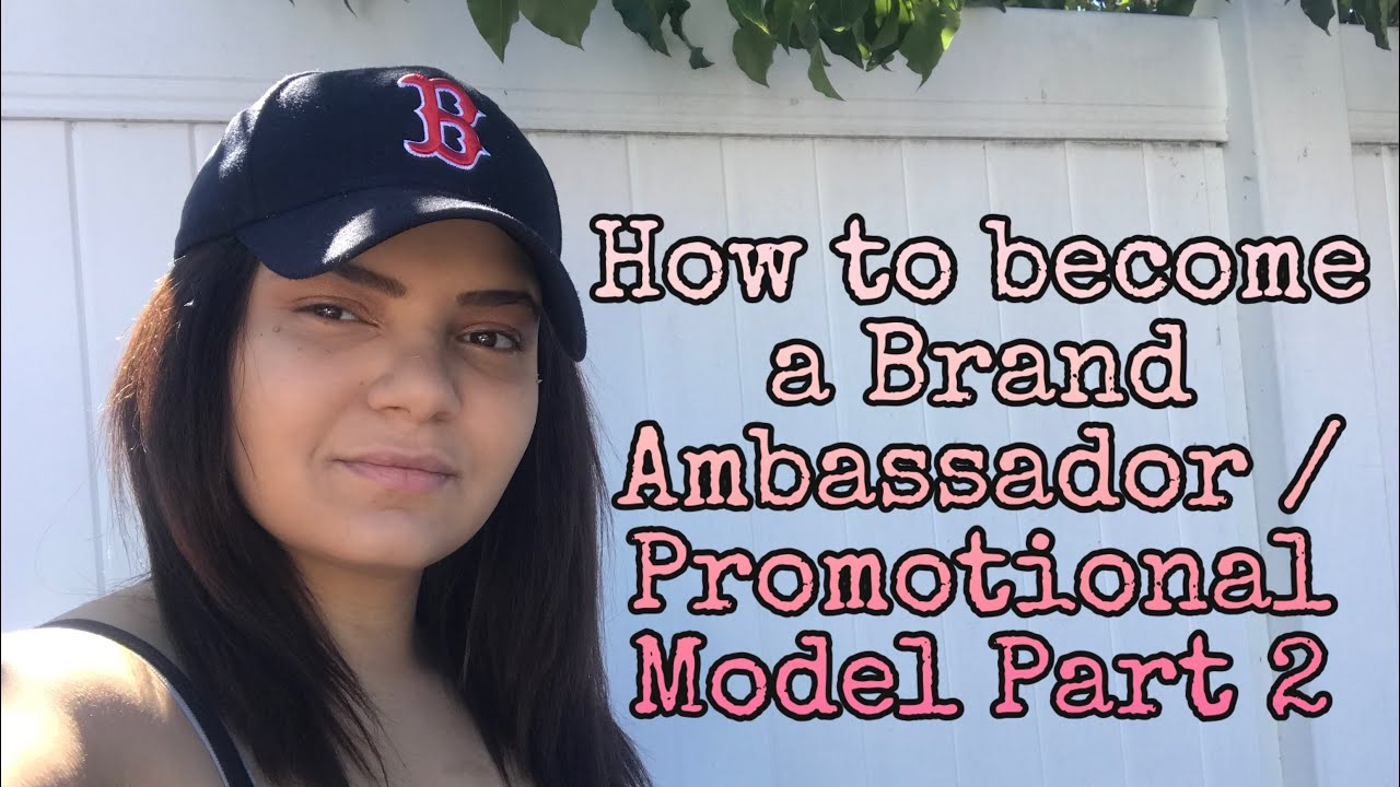 How to become a Brand Ambassador/ Promotional Model part 2