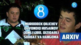 Murodbek Qilichev va Quvondiq Husainov jonli ijro, qiziqarli suhbat va hangoma