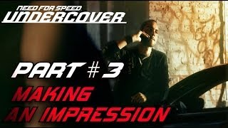 Need For Speed: Undercover - Part #3 - Making An Impression